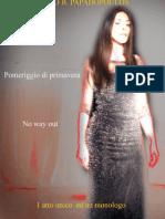 POMERIGGIO DI PRIMAVERA e NO WAY OUT