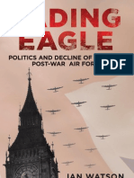 Fading Eagle - Politics and Decline of Britain's Post-War Air Force