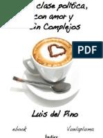A La Clase Politica, Con Amor y Sin Complejos - Del Pino, Luis