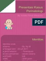 Presentasi Kasus Perinatologi