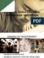 MENGENAL GEJALA DAN SEBAB KEKAMBUHAN  SKIZOFRENIA.pptx
