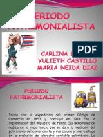 PERIODO PATRIMONIALISTA