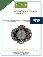 TOKI ADMINISTRAZIOEN ERREFORMA ULERGAITZA (Eus) THE SO DIFFICULT TO UNDERSTAND REFORM OF THE LOCAL GOVERNMENT (Basque) LA DIFICILMENTE COMPRENSIBLE REFORMA DE LA ADMINISTRACION LOCAL (Eus)