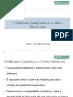 Visao Sistemica Na Gestao de Problemas Complexos e Aprendizagem Organizacional[1]
