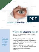 Where Do Muslims Stand - By Seraj Akram