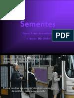 Sementes (Jr)