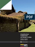 Arquitectura tradicional en Azuay y Cañar Técnicas, creencias, prácticas y saberes