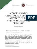 A EVOLUÇÃO DO GRAFISMO E A ESCRITA ALFABÉTICA EM CRIANÇAS DE DOIS A SEIS ANOS