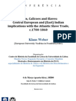 Linen, Calicoes and Slaves. Central European and (East) Indian implications with the Atlantic Slave Trade, c.1700-1860 - Klaus Weber – 6.3.2013, 18H00 - Sala D. Pedro V - Faculdade de Letras da Universidade de Lisboa