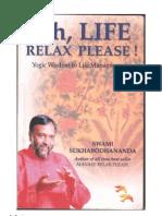 Oh Life Relax Please - Swami Sukhbodhananda