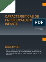 CARACTERISTICAS DE LA PSICOPATOLOGÍA INFANTIL