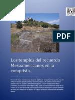 Los Templos Del Recuerdo Mesoamericanos en La Conquista