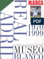 Museo Blanco - Historia Gráfica Del Real Madrid (1970-1999) - Marca