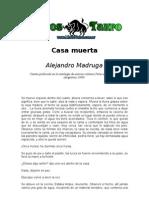 Alejandro Madruga - Casa Muerta