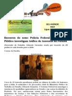 Escravos do sexo Polícia Federal e Ministério Público investigam tráfico de travestis na Paraíba