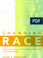 Clara Rodriguez - Changing Race - Latinos, The Census and the History of Ethnicity (Critical America Series)