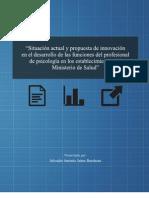 """""""Situación actual y propuesta de innovación en el desarrollo de las funciones del profesional de psicología en los establecimientos del Ministerio de Salud""""."""