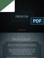 Frescos +
