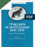 Jean-Paul Roux - Türklerin ve Moğolların Eski Dini (trc. Aykut Kazancıgil)
