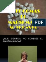 NO TE COMAS EL MARSHMALLOW.pptx