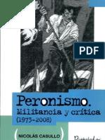 Peronismo, Militancia y Critica (1973-2008) - Nicolas Casullo