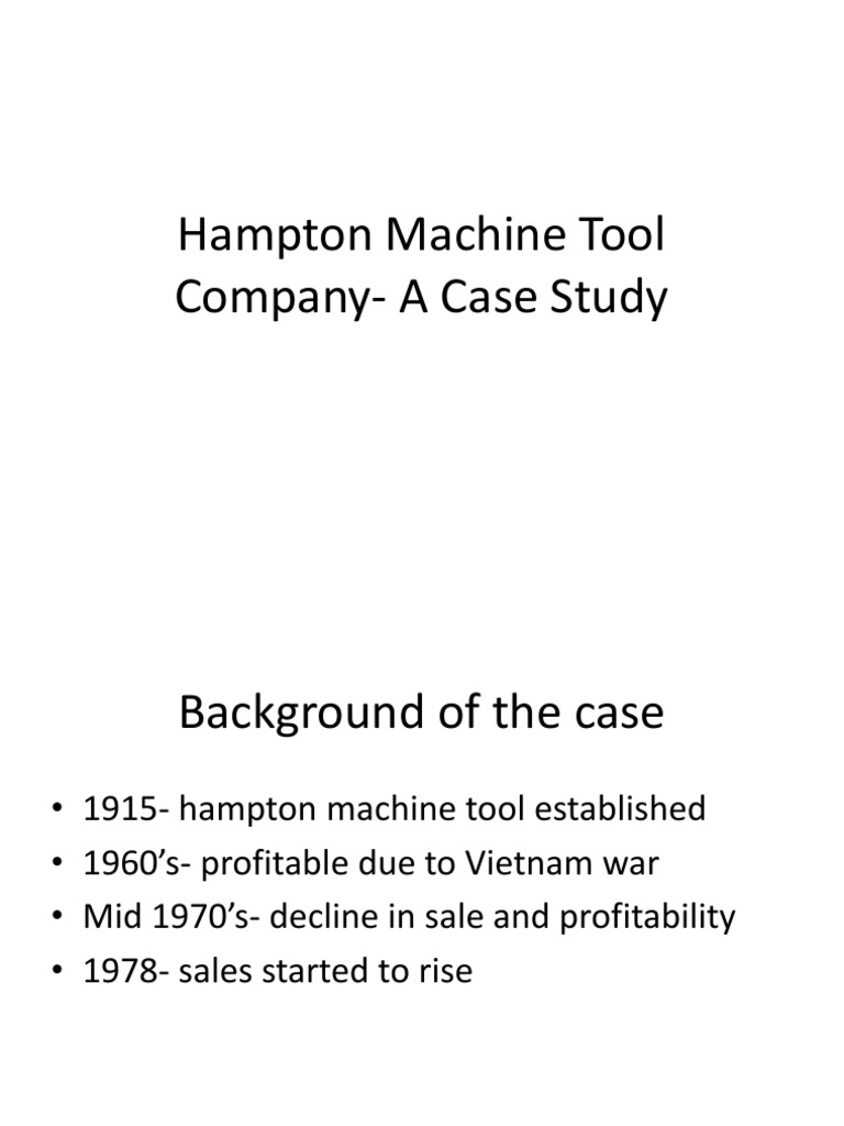 hampton machine tool case Case studies in fiance by bruner: all important case solution with pdf and excel file  hampton machine tool case solve 10 case: dell's working capital.