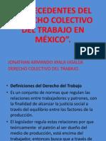 ANTECEDENTES DEL DERECHO COLECTIVO DEL TRABAJO EN MÉXICO AYALA UGALDE JONATHAN ARMANDO.