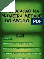 A EDUCAÇÃO NA PRIMEIRA METADE DOSÉCULO XX