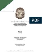 Apostila da disciplina Jornalismo Internacional . ECO/UFRJ 2008.2