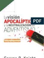 La Vision Apocaliptica y la Neutralizacion del Adventismo.pdf
