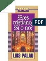Luis Palau - Eres cristiano si o no.pdf