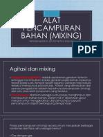 III.alat Pencampuran Bahan (Mixing)