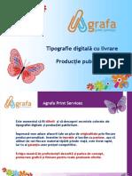 Agrafa Print Services - tipografie digitala si productie publicitara