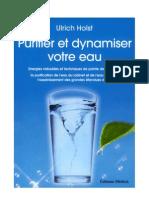 Purifier Et Dynamiser Votre Eau (Homeopathie.medecine.biologie.masaru Emoto.wilhelm Reich.energie Libre)
