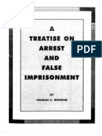 Treatise 'on' Arrest and False Imprisonment, By Charles A. Weisman