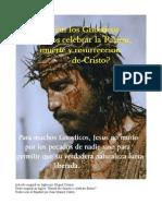 Deberian Los Gnosticos Celebrar la Pasion, Muerte y Resurreccion de Cristo?