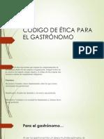 CODIGO DE ÉTICA PARA EL GASTRÓNOMO
