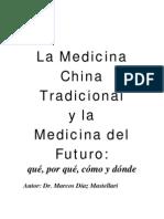 La Medicina China Tradicional y La Medicina Del Futuro. Que, Por Que, Como y Donde
