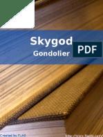 Gondolier - Skygod Hydraulic Outakes