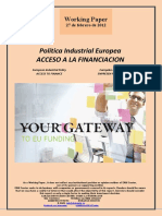 Política Industrial Europea. ACCESO A LA FINANCIACION (Es) European Industrial Policy. ACCESS TO FINANCE (Es) Europako Industri Politika. ENPRESEN FINANTZABIDEAK (Es)