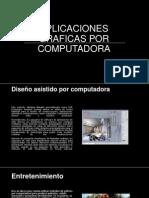 APLICACIONES GRAFICAS POR COMPUTADORA.pptx