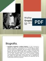 Walter Gropius HISTORIA [Autoguardado].ppt