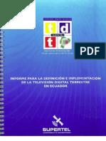 INFORME PARA LA DEFINICIÓN E IMPLEMENTACIÓN DE LA TELEVISIÓN DIGITAL TERRESTRE EN EL ECUADOR