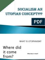 Socialism an Utopian Concept