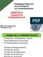 Bioetica Conceptos Fundamentales 28 Febrero 2013 1era. Parte