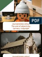 xios - journalistiek & nieuwe media - les 6 - journalistieke ethos - the end of objectivity - privacy - copyright