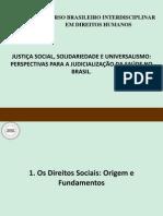 JUSTIÇA SOCIAL, SOLIDARIEDADE E UNIVERSALISMO