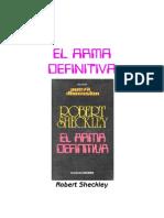 Sheckley, Robert - El Arma Definitiva