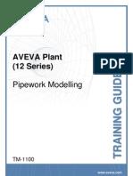 TM-1100 AVEVA Plant (12 Series) Pipework Modelling Rev 5.0