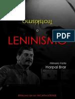 Harpal Brar; Trotskismo o Leninismo